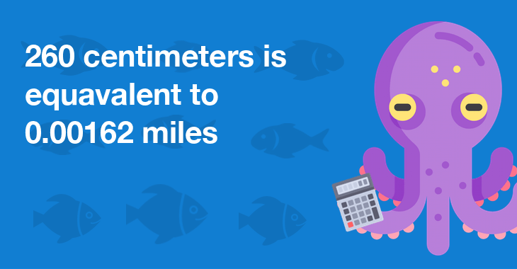 260 centimeters is equal to 0.00162 miles