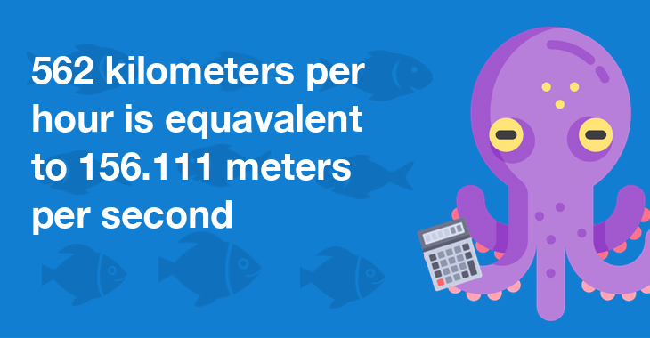 562 kilometers per hour is equal to 156.111 meters per second