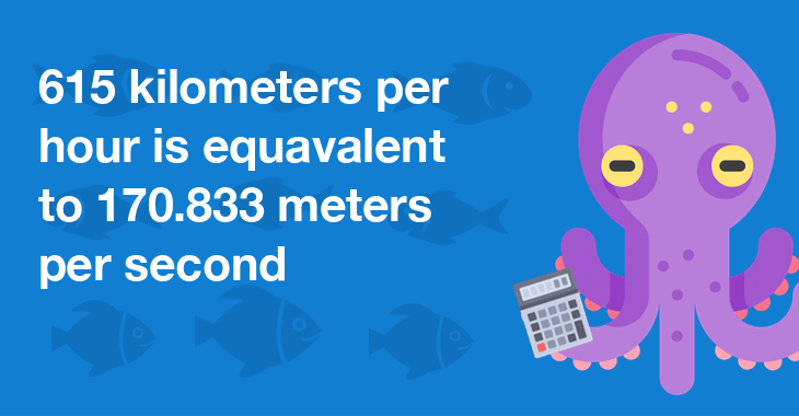 615 kilometers per hour is equal to 170.833 meters per second
